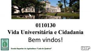 0110130 Vida Universitria e Cidadania Bem vindos Escola