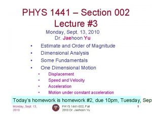 PHYS 1441 Section 002 Lecture 3 Monday Sept
