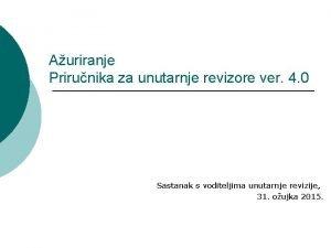 Auriranje Prirunika za unutarnje revizore ver 4 0