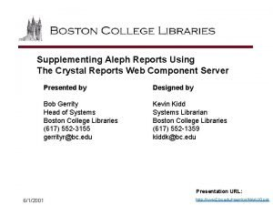 Supplementing Aleph Reports Using The Crystal Reports Web