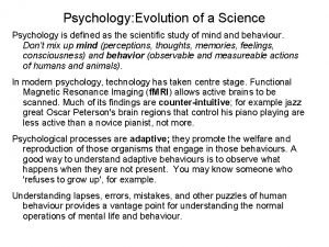Psychology Evolution of a Science Psychology is defined