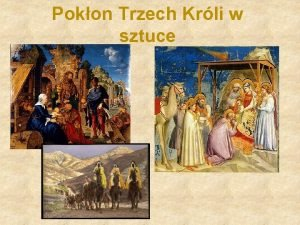 Pokon Trzech Krli w sztuce Mistrz Adoracji z
