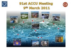 91 st ACCU Meeting 9 th March 2011