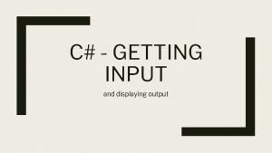 C GETTING INPUT and displaying output Getting input
