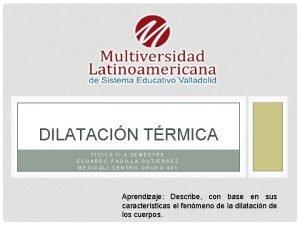 DILATACIN TRMICA FSICA II4 SEMESTRE EDUARDO PADILLA GUTIRREZ