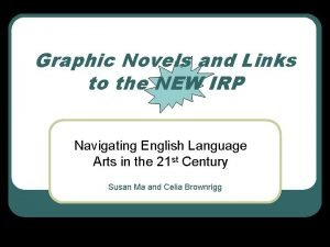 Graphic Novels and Links to the NEW IRP