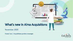 Whats new in Alma Acquisitions November 2020 Noam