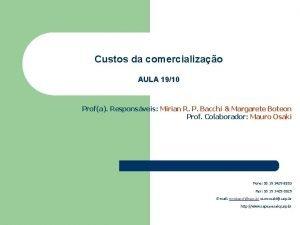 Custos da comercializao AULA 1910 Profa Responsveis Mirian