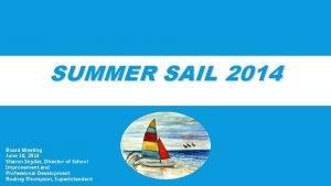 SUMMER SAIL 2014 Board Meeting June 10 2014