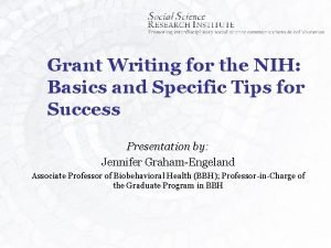 Grant Writing for the NIH Basics and Specific
