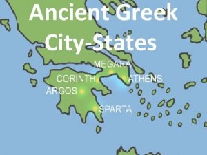 Ancient Greek CityStates After the Greek dark ages