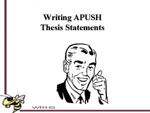 Writing APUSH Thesis Statements What is a Thesis