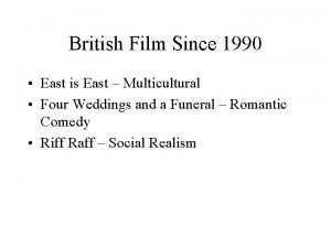 British Film Since 1990 East is East Multicultural