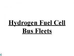 Hydrogen Fuel Cell Bus Fleets POLICY DESCRIPTION 1