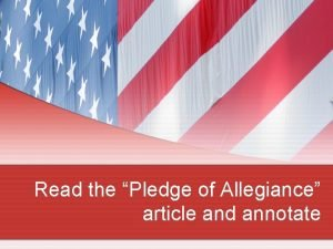 Read the Pledge of Allegiance article and annotate