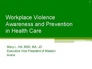 1 Workplace Violence Awareness and Prevention in Health