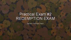 Practical Exam 2 REDEMPTION EXAM Bones Practical Exam