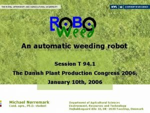 THE ROYAL VETERINARY AND AGRICULTURAL UNIVERSITY An automatic