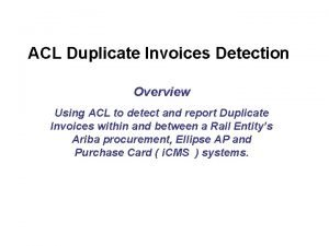 ACL Duplicate Invoices Detection Overview Using ACL to