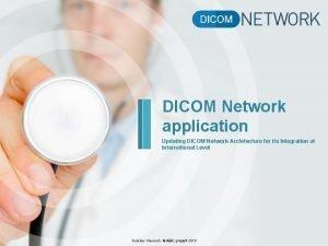 DICOM Network application Updating DICOM Network Architecture for
