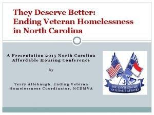They Deserve Better Ending Veteran Homelessness in North