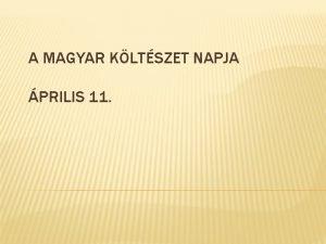 A MAGYAR KLTSZET NAPJA PRILIS 11 A magyar