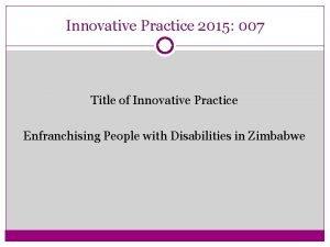 Innovative Practice 2015 007 Title of Innovative Practice