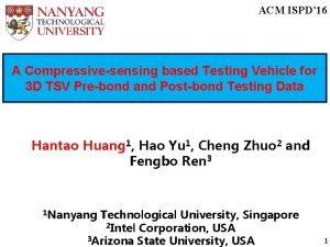 ACM ISPD 16 A Compressivesensing based Testing Vehicle