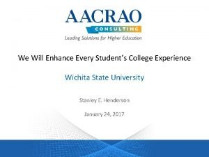 We Will Enhance Every Students College Experience Wichita