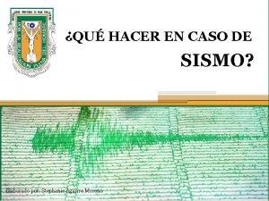 QU HACER EN CASO DE SISMO Elaborado por