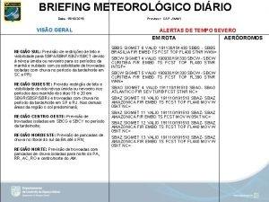 BRIEFING METEOROLGICO DIRIO Data 19102019 VISO GERAL REGIO