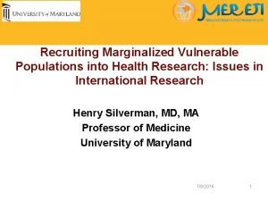 Recruiting Marginalized Vulnerable Populations into Health Research Issues