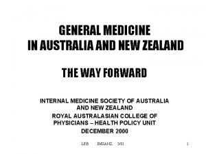 GENERAL MEDICINE IN AUSTRALIA AND NEW ZEALAND THE