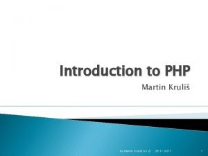 Introduction to PHP Martin Kruli by Martin Kruli