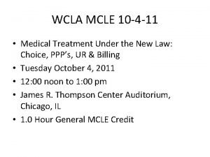 WCLA MCLE 10 4 11 Medical Treatment Under