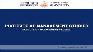 INSTITUTE OF MANAGEMENT STUDIES FACULTY OF MANAGEMENT STUDIES
