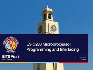ES C 263 Microprocessor Programming and Interfacing BITS