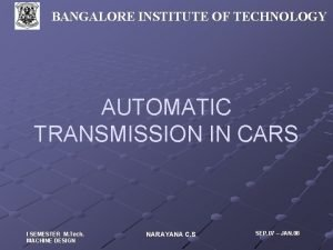 BANGALORE INSTITUTE OF TECHNOLOGY AUTOMATIC TRANSMISSION IN CARS
