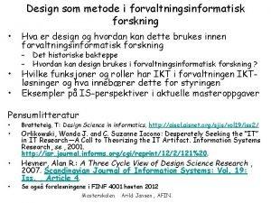 Design som metode i forvaltningsinformatisk forskning Hva er