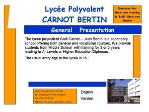 Lyce Polyvalent CARNOT BERTIN General Everyone has their