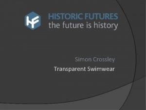 Simon Crossley Transparent Swimwear Simon Crossley Challenges of