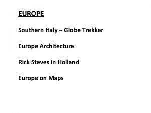 EUROPE Southern Italy Globe Trekker Europe Architecture Rick