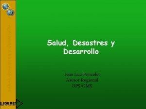 salud desastres y desarrollo Salud Desastres y Desarrollo