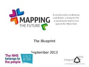 A collaboration to develop and deliver a blueprint