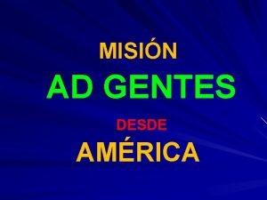 MISIN AD GENTES DESDE AMRICA DESDE DNDE PUNTO
