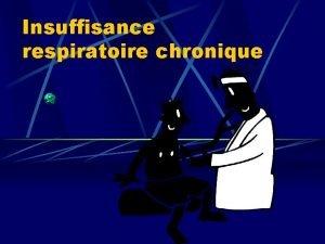 Insuffisance respiratoire chronique Rappel anatomie Rappel anatomie Rappel