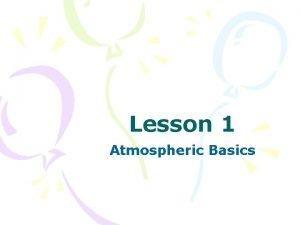 Lesson 1 Atmospheric Basics Atmospheric Composition Nitrogen 78