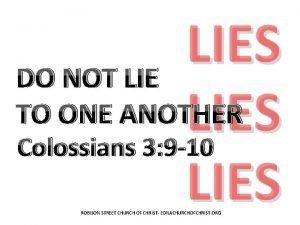 LIES DO NOT LIE TO ONE ANOTHER LIES