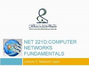 1 NET 221 D COMPUTER NETWORKS FUNDAMENTALS Lecture