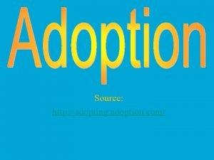 Source http adopting adoption com What is Adoption